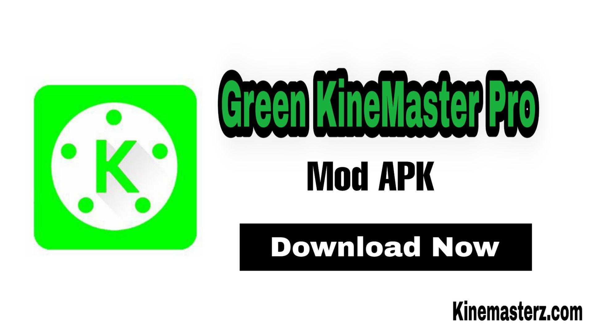 Green Kinemaster Pro APK (Update Now) Download 2021