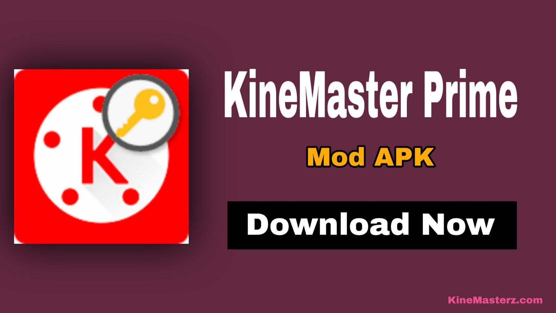 Kinemaster Prime Mod Apk Latest Version Download in 2021