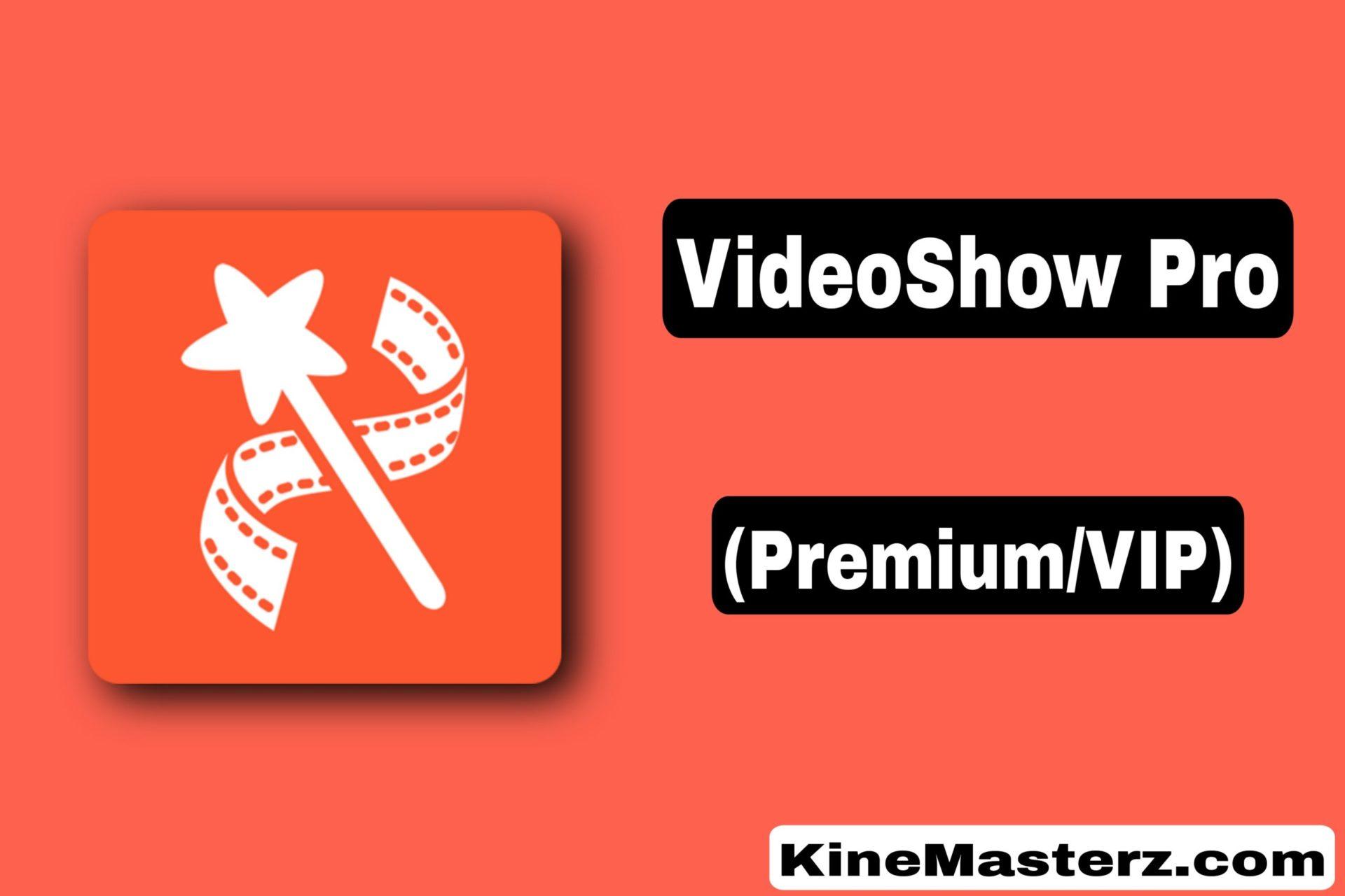 VideoShow Pro Apk 9.4.1rc Download (Premium/VIP Mod Unlocked)